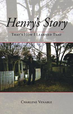Henry's Story: That's How I Learned That (Paperback)