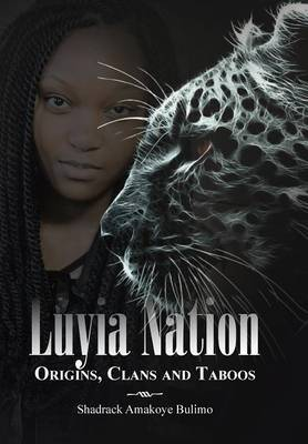 Luyia Nation: Origins, Clans and Taboos (Hardback)