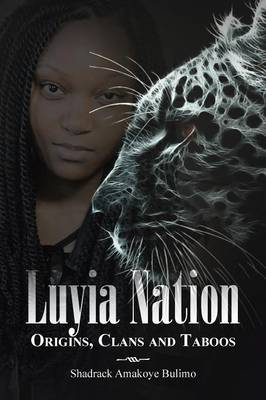 Luyia Nation: Origins, Clans and Taboos (Paperback)