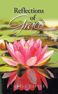 Reflections of Grace: A Collection of Inspirational Poems (Paperback)