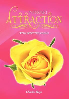 Internet Attraction: With Selected Poems (Hardback)
