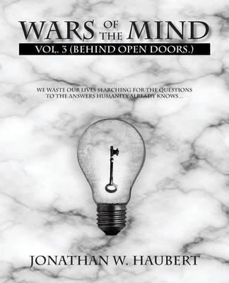 Wars of the Mind: Vol. 3 (Behind Open Doors.) (Paperback)