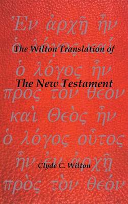 The Wilton Translation of the New Testament (Hardback)