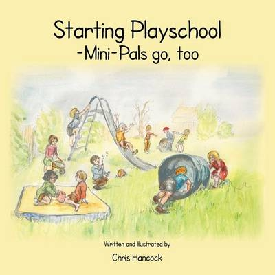 Starting Playschool- Mini-Pals Go, Too (Paperback)