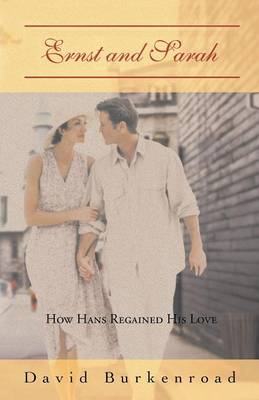 Ernst and Sarah: How Hans Regained His Love (Paperback)