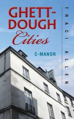 Ghett-Dough Cities: C-Manor (Paperback)
