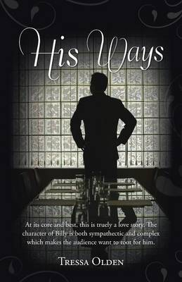 His Ways: At Its Core and Best, This Is Truely a Love Story. the Character of Billy Is Both Sympathectic and Complex Which Makes the Audience Want to Root for Him. (Paperback)