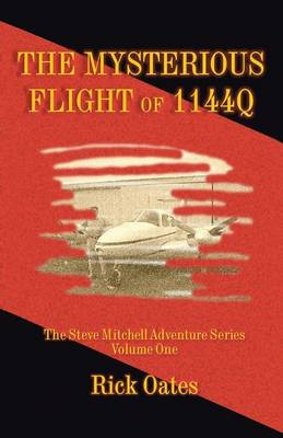 The Mysterious Flight of 1144q: The Steve Mitchell Adventure Series Volume One (Paperback)