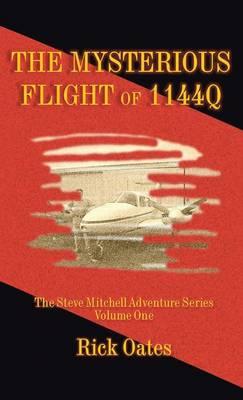 The Mysterious Flight of 1144q: The Steve Mitchell Adventure Series Volume One (Hardback)