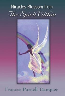 Miracles Blossom from the Spirit Within (Hardback)