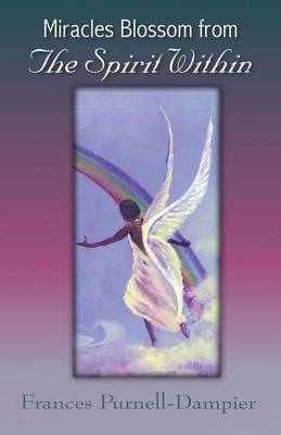 Miracles Blossom from the Spirit Within (Paperback)