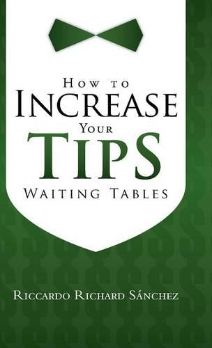 How to Increase Your Tips Waiting Tables (Hardback)