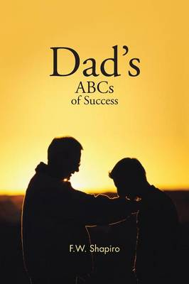 Dad's ABCs of Success (Paperback)