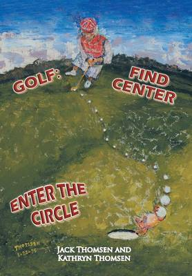 Golf: Find Center Enter the Circle (Hardback)