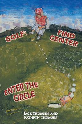 Golf: Find Center Enter the Circle (Paperback)