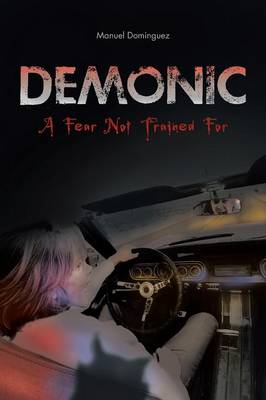 Demonic: A Fear Not Trained for (Paperback)