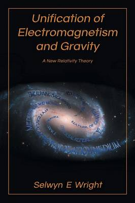 Unification of Electromagnetism and Gravity: A New Relativity Theory (Paperback)