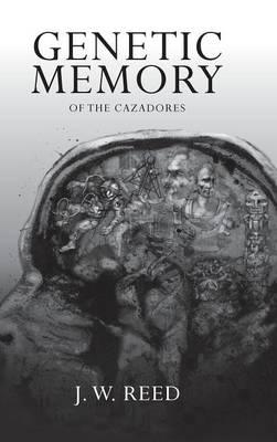 Genetic Memory of the Cazadores (Hardback)