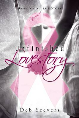 Unfinished Lovestory: Based on a True Story (Paperback)
