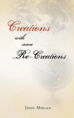 Creations with Some Re-Creations (Paperback)
