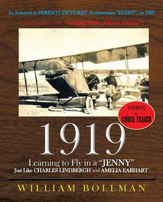 1919: Learning to Fly in a Jenny Just Like Charles Lindbergh and Amelia Earhart (Paperback)