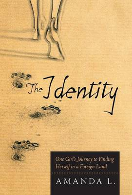 The Identity: One Girl's Journey to Finding Herself in a Foreign Land (Hardback)