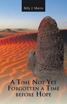 A Time Not Yet Forgotten a Time Before Hope (Paperback)