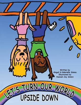 Let's Turn Our World Upside Down (Paperback)