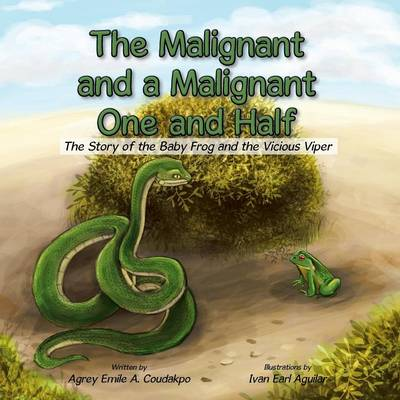 The Malignant and a Malignant One and Half: The Story of the Baby Frog and the Vicious Viper (Paperback)