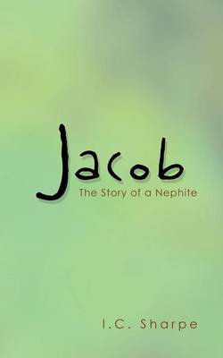 Jacob: The Story of a Nephite (Paperback)