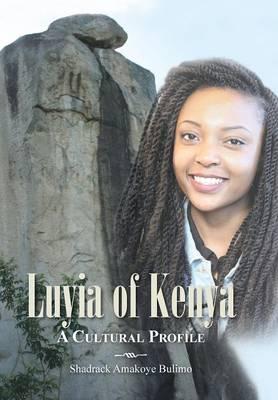 Luyia of Kenya: A Cultural Profile (Hardback)