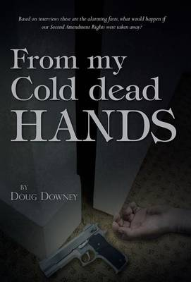 From My Cold Dead Hands (Hardback)