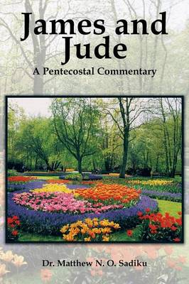 James and Jude: A Pentecostal Commentary (Paperback)