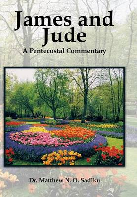 James and Jude: A Pentecostal Commentary (Hardback)
