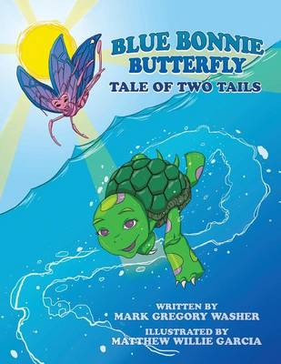 Blue Bonnie Butterfly: Tale of Two Tails (Paperback)