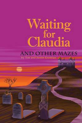 Waiting for Claudia: And Other Mazes (Paperback)