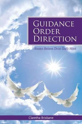 Guidance Order Direction: Always Believe Christ God's Word (Paperback)
