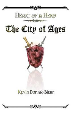 Heart of a Hero the City of Ages (Paperback)