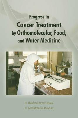 Progress in Cancer Treatment by Orthomolecular, Food, and Water Medicine (Paperback)