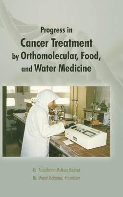 Progress in Cancer Treatment by Orthomolecular, Food, and Water Medicine (Hardback)