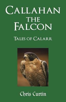 Callahan the Falcon: Tales of Calarr (Paperback)
