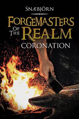 Forgemasters of the Realm: Coronation (Paperback)
