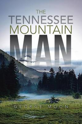 The Tennessee Mountain Man (Paperback)