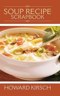 Soup Recipe Scrapbook (Hardback)