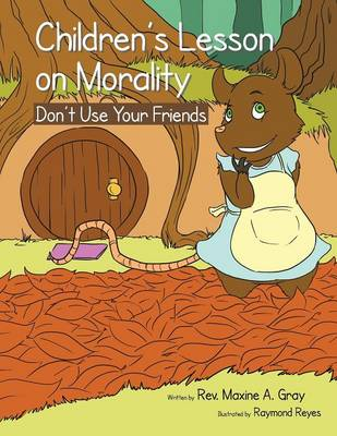 Children's Lessons on Morality: Don't Use Your Friends (Paperback)