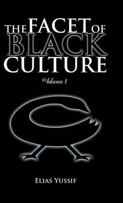 The Facet of Black Culture: Volume 1 (Hardback)