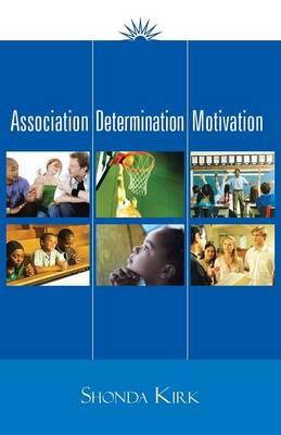 Association Determination Motivation (Paperback)