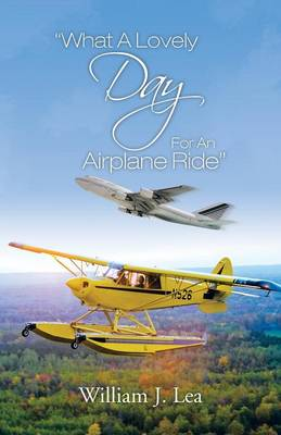 What a Lovely Day for an Airplane Ride (Paperback)