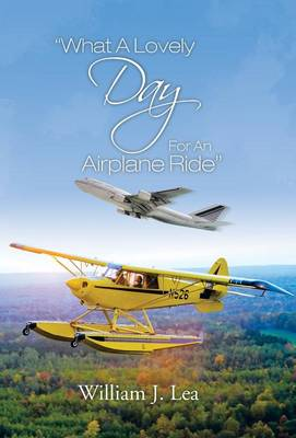 What a Lovely Day for an Airplane Ride (Hardback)