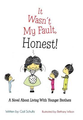 It Wasn't My Fault, Honest!: A Novel about Living with Younger Brothers (Hardback)